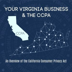 Your Virginia Business & The CCPA, data privacy, and personal information.