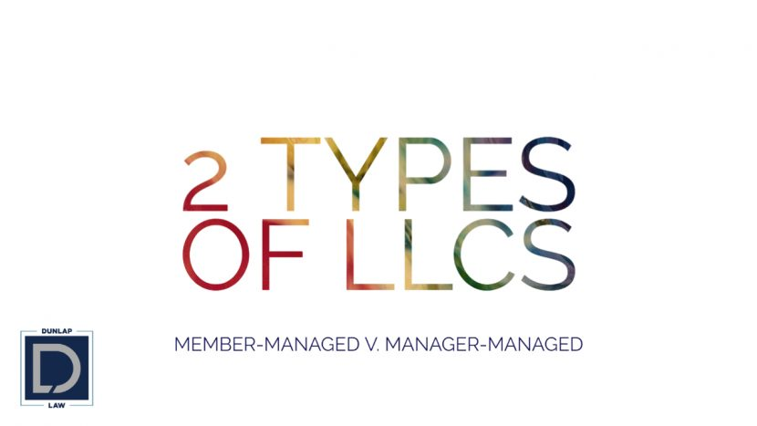 2 Types of LLCs: Member-Managed v. Manager-Managed